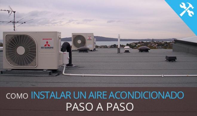 Cómo instalar aire acondicionado split paso a paso