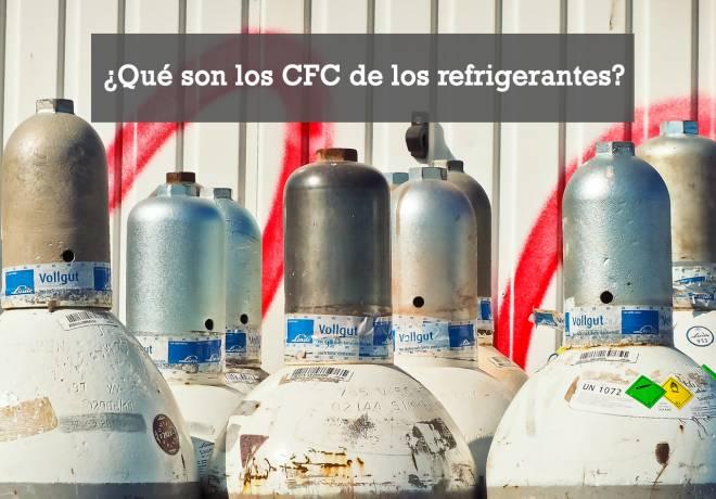 ¿Qué son los CFC de los gases refrigerantes?