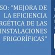 """Tercera edición del curso """"Mejora de la Eficiencia Energética de las Instalaciones Frigoríficas"""" de AEFYT"""