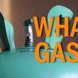 WHAT GAS?